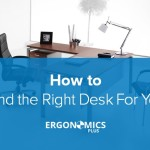How to Find the Right Desk For You