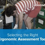 Selecting the Right Ergonomic Assessment Tool