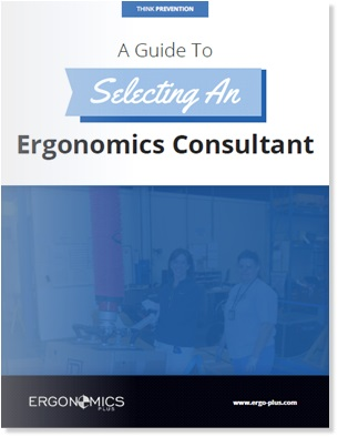 Grab A Free Copy Of Our Ebook A Guide To Selecting An Ergonomics Consultant Ergoplus