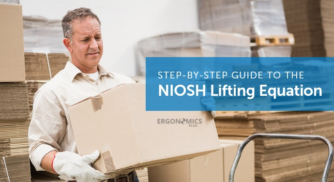 A Step By Step Guide To Using The Niosh Lifting Equation For Single